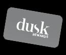 dusk Rewards